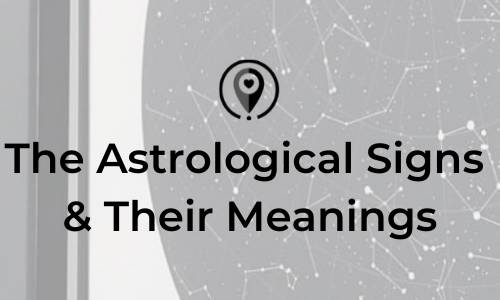 The Astrological Signs & Their Meanings